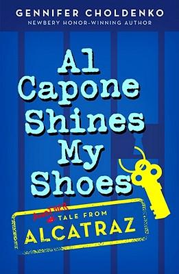 Al Capone Shines My Shoes By Choldenko, Gennifer