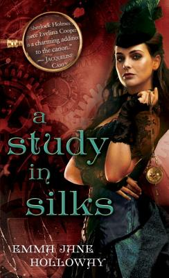 A Study in Silks By Holloway, Emma Jane